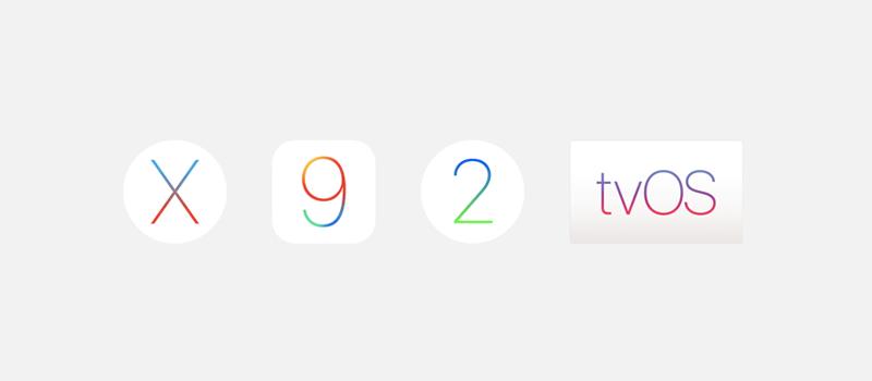 OS X ios 9 watchos 2 tvos - OS X 10.11.6, watchOS 2.2.2 & tvOS 9.2.2 sont disponibles